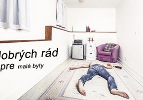 5 dobrých rád pre malé byty